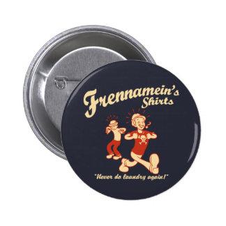 Frennamein's Shirts Pin