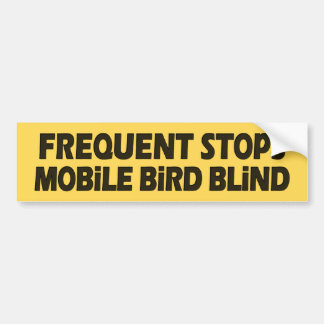Frequent Stops Mobile Bird Blind Bumper Sticker
