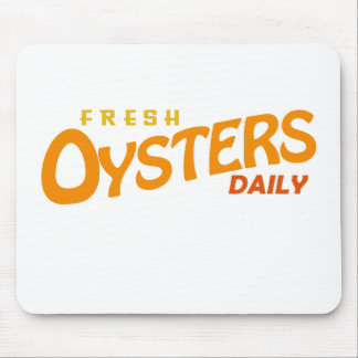 Fresh Oysters Daily Mouse Pad