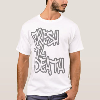 Fresh til Death HIP HOP t shirt
