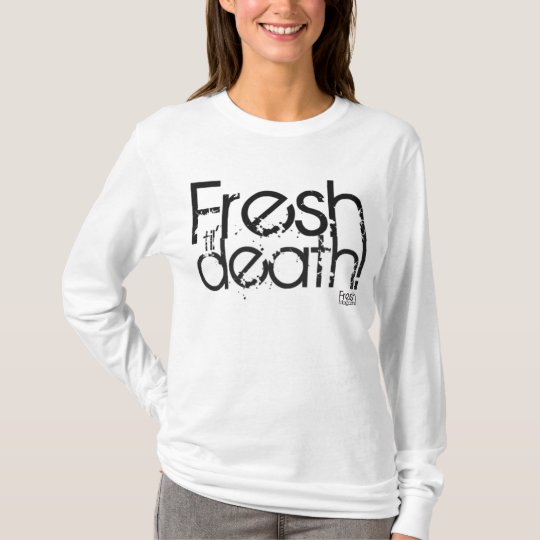 Fresh 'til death hoodie