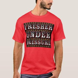 Fresher Under Pressure (black) T-Shirt