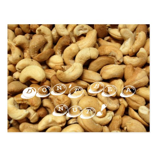 Freshly Roasted Cashew Nuts - Humor Post Card