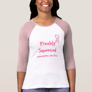 Freshly Squeezed Mammograms Save Lives T-Shirt