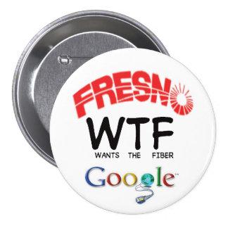 "Fresno WTF Google 3"" Pins"
