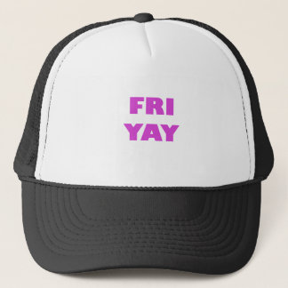Fri Yay Trucker Hat
