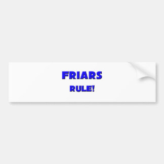 Friars Rule! Bumper Sticker