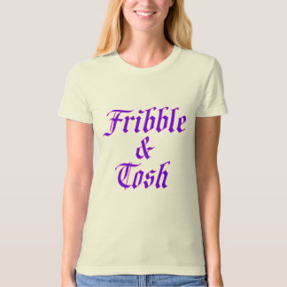 Fribble & Tosh T-Shirt