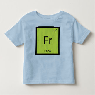 Frida Name Chemistry Element Periodic Table Toddler T-shirt