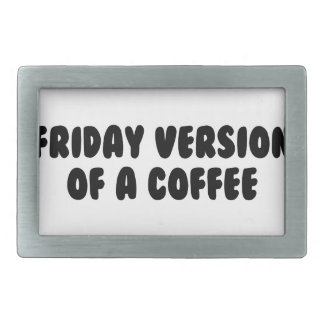 Friday Coffee Belt Buckle
