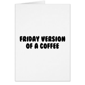 Friday Coffee Card