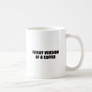 Friday Coffee Coffee Mug
