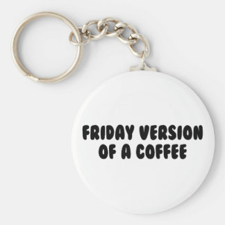 Friday Coffee Keychain
