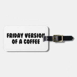 Friday Coffee Luggage Tag