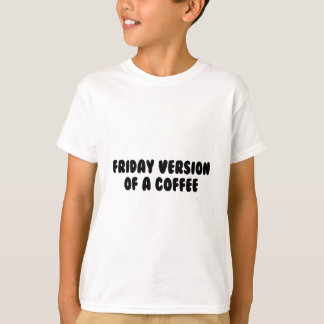 Friday Coffee T-Shirt