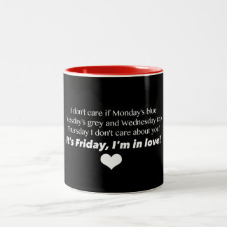 Friday I'm in Love! Mug