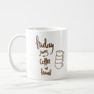 Friday Jams and Coffee In Hand Coffee Mug