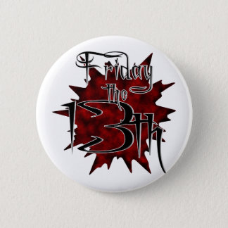 Friday The 13th ~ Any Month 2 Inch Round Button
