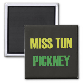 Fridge Magnet - Miss Tun Pickney