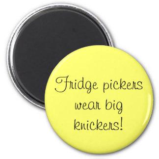 Fridge pickers wear big knickers 2 inch round magnet