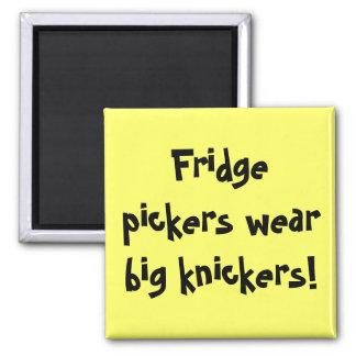 Fridge pickers wear big knickers! square magnet
