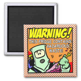 Fridge Warning! Magnet