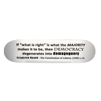 Friedrich Hayek Quote Democracy & Demagoguery Skateboard Decks