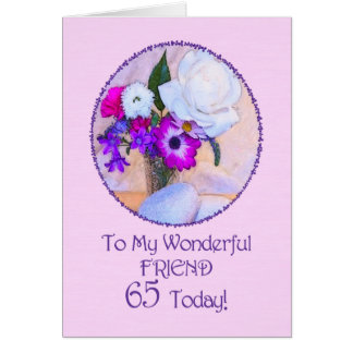Friend, 65th birthday with painted flowers. card