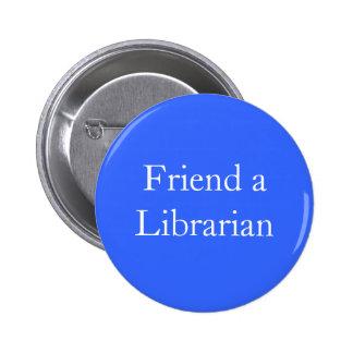 Friend a Librarian 2 Inch Round Button
