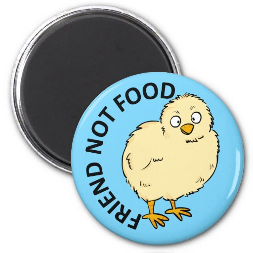 Friend Not Food Vegan Chicken 2 Inch Round Magnet