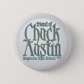 Friend of Chuck Austin Button