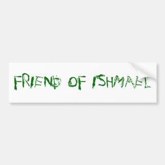 Friend of Ishmael Bumper Sticker