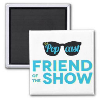 Friend of the Show Magnet
