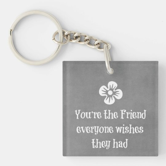 Friend Quote Double-Sided Square Acrylic Keychain