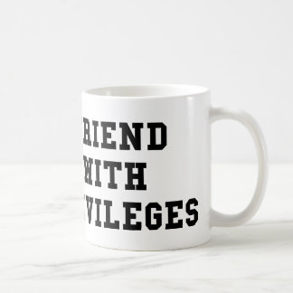 Friend With Privileges Coffee Mug