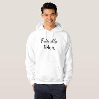 Friendly Felon Hoodie