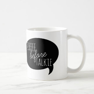 Friendly Mugs: Coffee Before Talkie Coffee Mug