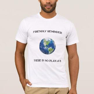 Friendly Reminder No Plan B t-shirt