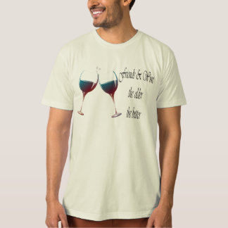 Friends and Wine the older the better, art gifts T-shirts