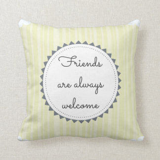 Friends are Always Welcome Throw Pillow