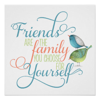 Friends are family you choose typography perfect poster