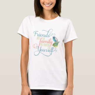 Friends are family you choose typography T-Shirt