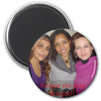 Friends are forever! magnet