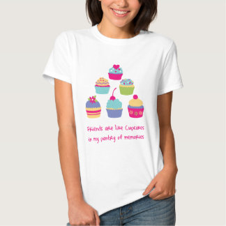 Friends are like Cupcakes T Shirts