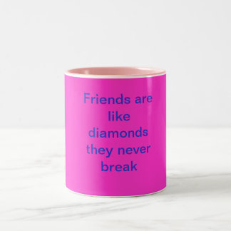 Friends are like diamonds they never break Two-Tone coffee mug