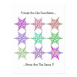 Friends Are Like Snowflakes.. Postcard