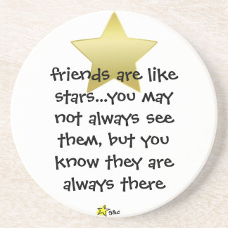 friends are like stars, coaster