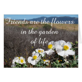 Friends are the Flowers Card