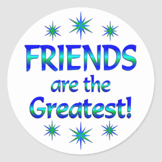 Friends are the Greatest Classic Round Sticker