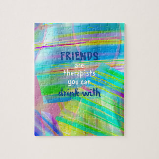 Friends Are Therapists You Can Drink With Jigsaw Puzzle
